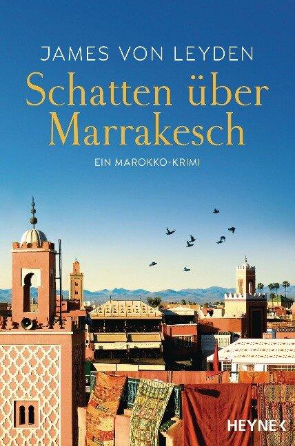 Schatten über Marrakesch - James von Leyden