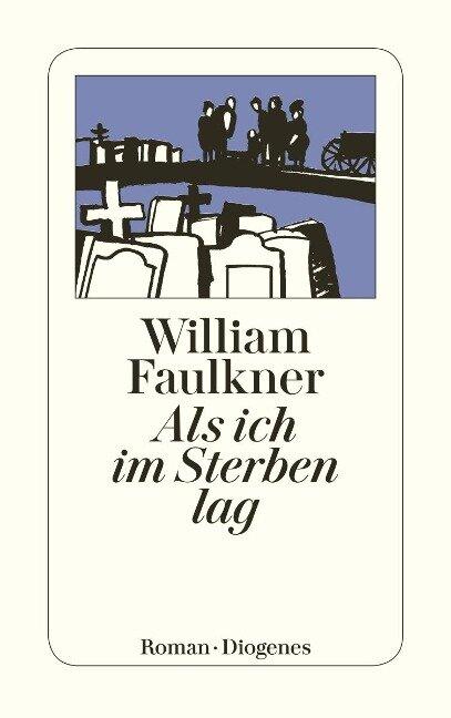 Als ich im Sterben lag - William Faulkner