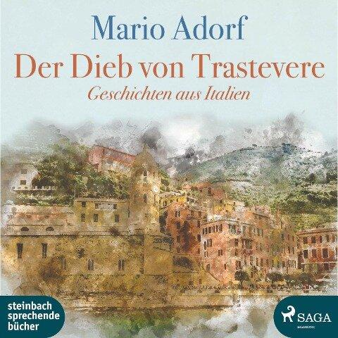 Der Dieb von Trastevere - Geschichten aus Italien (Ungekürzt) - Mario Adorf