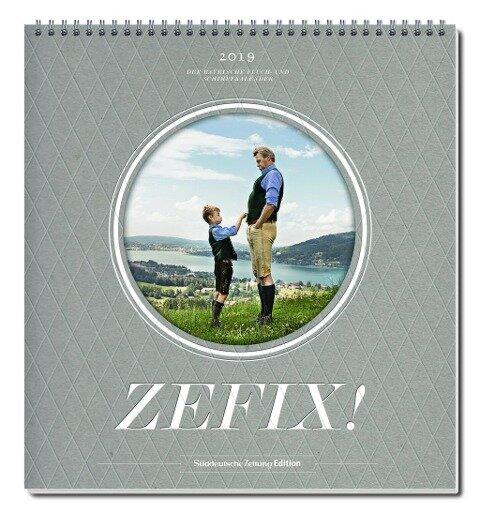 Zefix! Wandkalender 2019 - Martin Bolle, Markus C Keller, Ono Mothwurf