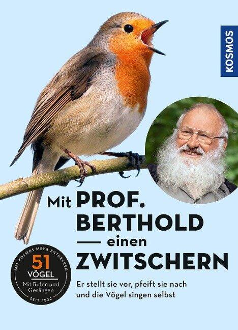 Mit Prof. Berthold einen zwitschern! - Peter Berthold