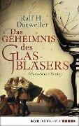 Das Geheimnis des Glasbläsers - Ralf H. Dorweiler