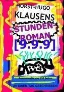 Stundenroman [9.9.9] - Horst-Hugo Klausens