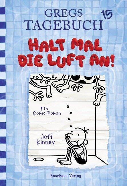 Gregs Tagebuch 15 - Halt mal die Luft an! - Jeff Kinney