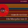 Die Marquise von O. (Ungekürzte Lesung) - Heinrich Von Kleist