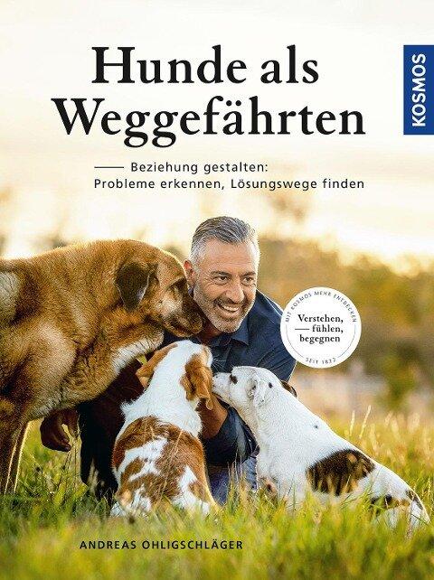 Hunde als Weggefährten - Andreas Ohligschläger