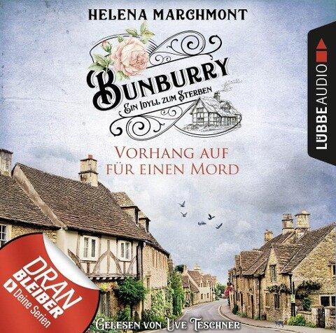 Vorhang auf für einen Mord - Ein Idyll zum Sterben - Bunburry, Folge 1 (ungekürzt) - Helena Marchmont