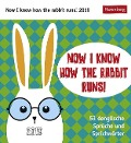 Now I know how the rabbit runs - Kalender 2019 -