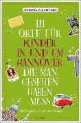 111 Orte für Kinder in Hannover, die man gesehen haben muss - Cornelia Kuhnert