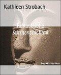Fantastische Kurzgeschichten - Kathleen Strobach