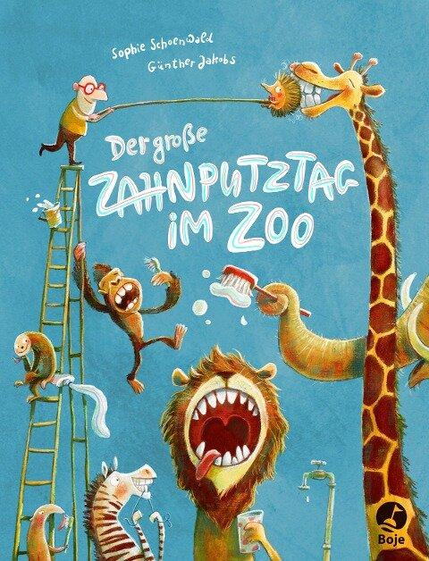 Der große Zahnputztag im Zoo - Sophie Schoenwald
