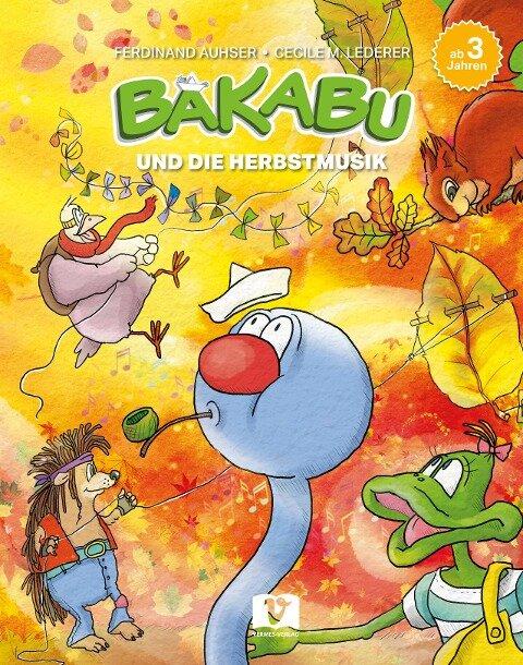 Bakabu und die Herbstmusik - Ferdinand Auhser