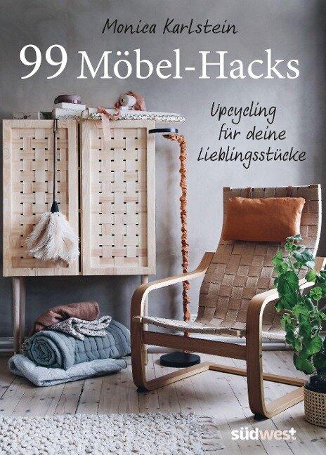 99 Möbel-Hacks - Monica Karlstein