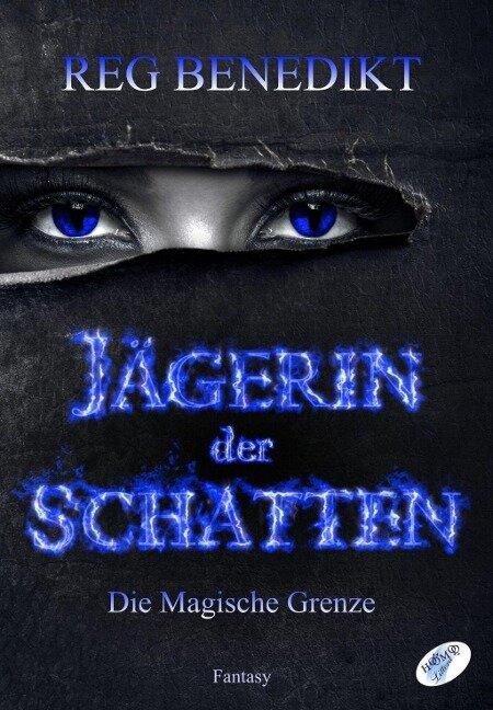 Jägerin der Schatten - Reg Benedikt
