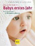 Das große Buch für Babys erstes Jahr - Annette Nolden, Stephan Heinrich Nolte