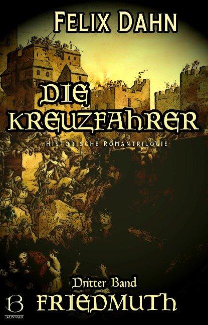 Die Kreuzfahrer. Band III - Felix Dahn