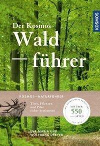 Der Kosmos Waldführer - Wolfgang Dreyer, Eva-Maria Dreyer