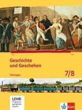 Geschichte und Geschehen. Ausgabe für Thüringen. Schülerbuch mit CD-ROM 7./8. Klasse -