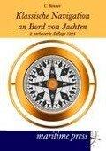 Klassische Navigation an Bord von Jachten - C. Renner