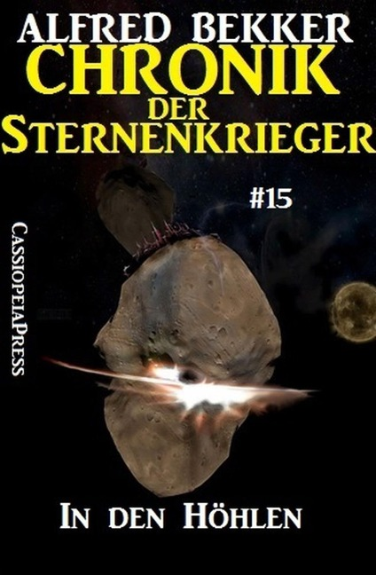 In den Höhlen - Chronik der Sternenkrieger #15 - Alfred Bekker