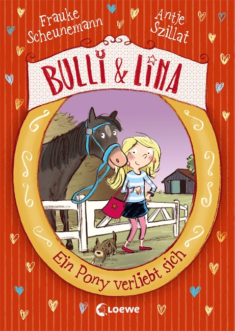 Bulli & Lina - Ein Pony verliebt sich - Frauke Scheunemann, Antje Szillat