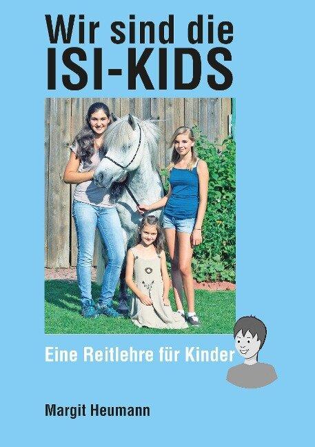 Wir sind die Isi-Kids - Margit Heumann