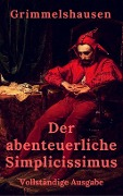 Der abenteuerliche Simplicissimus - Hans Jakob Christoffel von Grimmelshausen