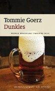Dunkles - Tommie Goerz