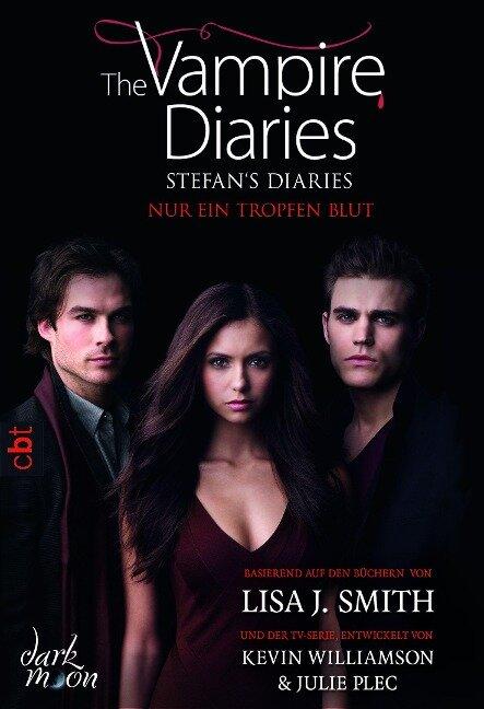 The Vampire Diaries - Stefan's Diaries - Nur ein Tropfen Blut - Lisa J. Smith