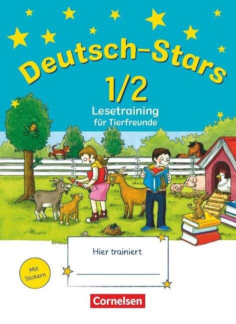 Deutsch-Stars 1./2. Schuljahr. Lesetraining für Tierfreunde - Ursula Kuester, Cornelia Scholtes, Annette Webersberger