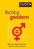 Richtig gendern - Anja Steinhauer, Gabriele Diewald