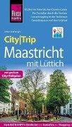 Reise Know-How CityTrip Maastricht mit Lüttich - Ulrike Grafberger