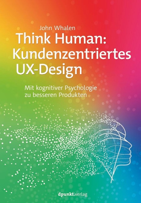 Think Human: Kundenzentriertes UX-Design - John Whalen