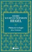 Phänomenologie des Geistes - Georg Wilhelm Friedrich Hegel