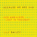 Because We Are Bad: Ocd and a Girl Lost in Thought -