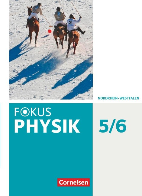 Fokus Physik 5.-6. Schuljahr - Gymnasium Nordrhein-Westfalen G9 - Schülerbuch - Stefan Burzin, Michael Kahnt, Miriam Küpper, Jochim Lichtenberger, Petra Mohr