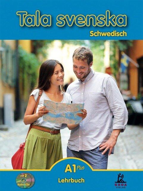 Tala svenska Schwedisch A1 Plus. Lehrbuch - Erbrou Olga Guttke