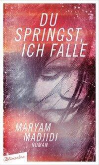 Du springst, ich falle - Maryam Madjidi