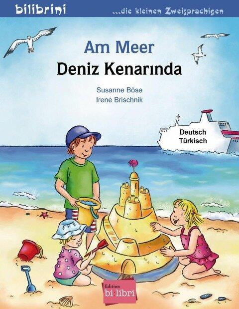 Am Meer. Kinderbuch Deutsch-Türkisch - Susanne Böse, Irene Brischnik
