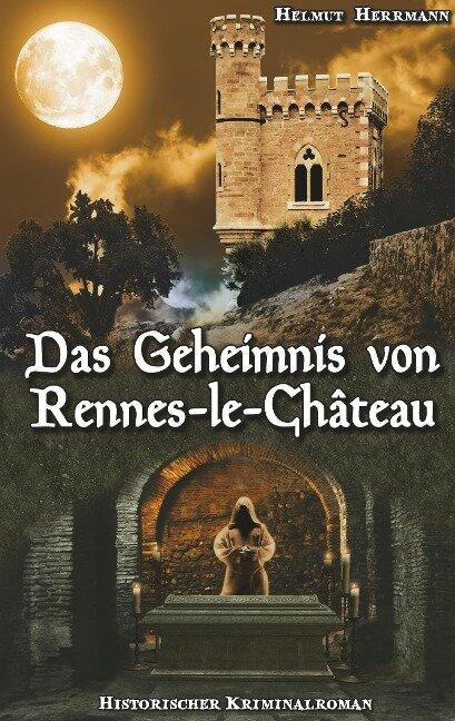 Das Geheimnis von Rennes-le-Château - Helmut Herrmann