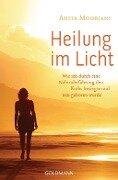 Heilung im Licht - Anita Moorjani