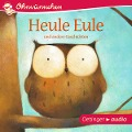 OHRWÜRMCHEN Heule Eule und andere Geschichten - Regina Fackelmayer, Paul Friester, Udo Weigelt