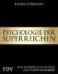 Psychologie der Superreichen - Rainer Zitelmann