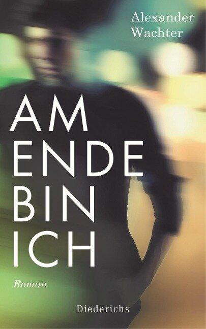 Am Ende bin ich - Alexander Wachter
