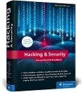 Hacking & Security - Michael Kofler, André Zingsheim, Klaus Gebeshuber, Markus Widl, Roland Aigner