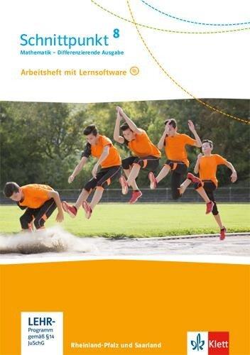 Schnittpunkt Mathematik 8. Differenzierende Ausgabe Rheinland-Pfalz und Saarland. Arbeitsheft mit Lösungsheft und Lernsoftware Klasse 8 -
