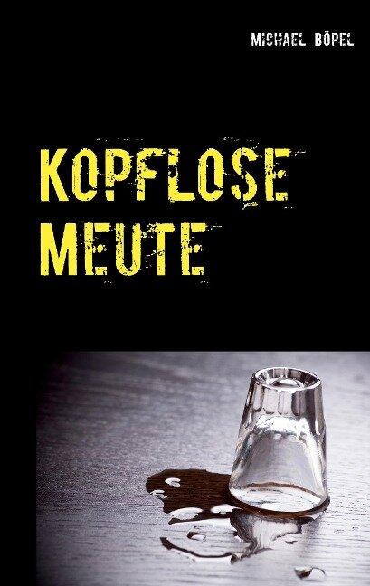 Kopflose Meute - Michael Böpel