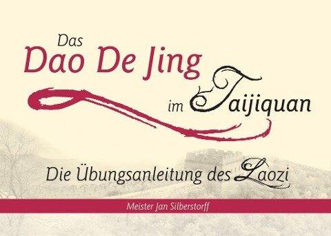 Das Dao De Jing im Taijiquan - Jan Silberstorff
