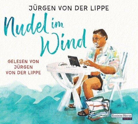 Nudel im Wind - Jürgen von der Lippe