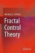 Fractal Control Theory - Shu-Tang Liu, Pei Wang
